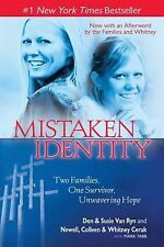 Mistaken Identity: Two Families, One Survivor, Unwavering Hope-ExLibrary