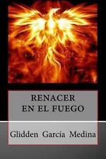 Renacer en el Fuego by Glidden Medina (2016, Paperback)