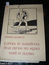 BOCCHETTI  L'opera di assistenza degli orfani dei medici morti in  guerra