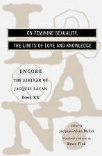 The Seminar of Jacques Lacan: On Feminine Sexuality, the Limits of Love and Know