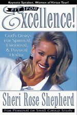 Fit For Excellence: Gods design for spiritual, emotional, and physical health b