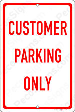 Customer Parking Only on an 8x12 Aluminum Sign Made in USA UV Protected Red/Wht