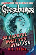 Be Careful What You Wish For (Classic Goosebumps),R L Stine