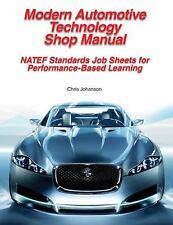 Modern Automotive Technology Shop Manual Natef Standards Job Sheets Johanson