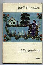 Jurij Kazakov # ALLA STAZIONE # Einaudi 1960