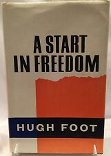 *INSCRIBED BY AUTHOR* A start in Freedom by Hugh Foot (1st Hodder & Stoughton Ed