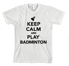 KEEP CALM AND PLAY BADMINTON Unisex Adult T-Shirt Tee Top