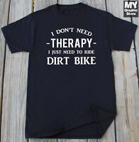Funny Dirt Bike Rider t shirt Humor Riding Gift for Him Brother Son Motocross