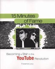 15 Minutes of Fame: Becoming a Star in the YouTube Revolution