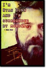 RYAN DUNN ART PHOTO POSTER GIFT JACKASS QUOTE