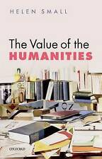 The Value of the Humanities by Helen Small (Paperback, 2016)