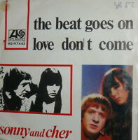 """SONNY & CHER  THE BEAT GOES ON 7""""  LOVE DON'T COME ps  ITALY '67  BEAT"""