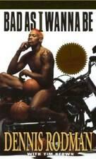 Bad as I Wanna Be - Mass Market Paperback By Rodman, Dennis - VERY GOOD