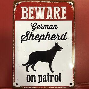 "Beware Of The GERMAN SHEPHERD on patrol Sign TIN A5 8 x 6"" Warning Fence Gate"