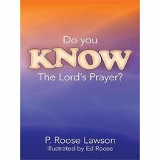 Do You Know the Lord's Prayer? by P. Roose Lawson (2012, Paperback)