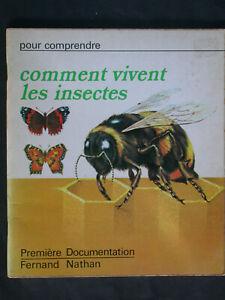 Comment vivent les insectes - Documentation Nathan - 1972 Enfants sciences