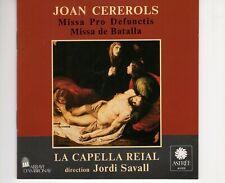 CD JOAN CEREROLSmissa pro defunctis - missa de batallaJORDI SAVALL  NM (B3842)