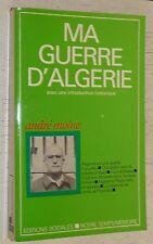 MA GUERRE D'ALGERIE ANDRE MOINE / FLN COMMUNISME BATAILLE D'ALGER