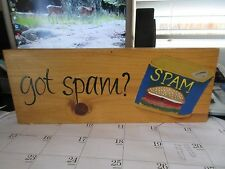 Custom Wooden Sign Got Spam Funny Office Home Decor