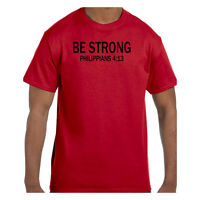 Funny Humor Tshirt Be Strong Philippians 4:13 Short or Long Sleeve