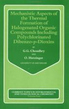 Mechanistic Aspects of the Thermal Formation of Halogenated Organic Compounds In