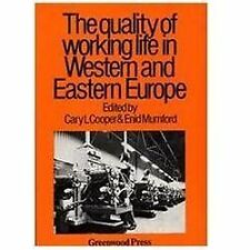 The Quality of Working Life in Western and Eastern Europe (Contributio-ExLibrary