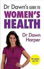 Very Good, Dr Dawn's Guide to Women's Health, Harper, Dawn, Book