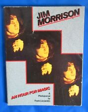 1982 JIM MORRISON: AN HOUR FOR MAGIC by Frank Lisciandro SC VG 158 pgs The Doors