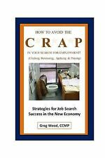 The Hire Advantage Ser.: How to Avoid the CRAP in Your Search for Employment...
