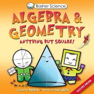 Basher Science: Algebra and Geometry by Dan Green, Simon Basher