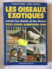 LES OISEAUX EXOTIQUES 1986 URBE RACES ELEVAGES ALIMENTATION SOINS ILLUSTRE