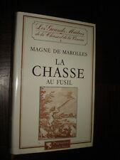 LA CHASSE AU FUSIL - Magné de Marolles 1982 - Chasse
