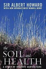 The Soil and Health : A Study of Organic Agriculture by Albert Howard (2007,...
