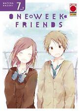 manga ONE WEEK FRIENDS N. 7 - nuovo panini planet - italiano