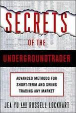 Secrets of the Undergroundtrader: Advanced Methods for Short-term & Swing Tradin