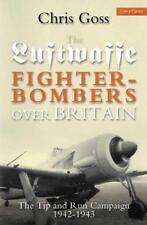 Luftwaffe Fighter-Bombers sopra Gran Bretagna: The e Run Campaign,1942-1943 di G