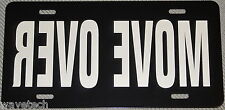 MOVE OVER on black aluminum auto license plate   car truck tag