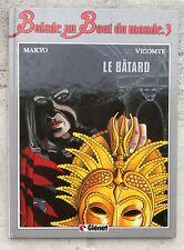Balade au bout du monde 3 Le Bâtard EO 1985 Laurent Vicomte Makyo