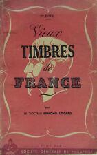 Vieux timbres de France par le Docteur Edmond Locard Sté Générale de Philathélie