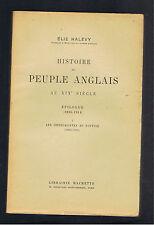 HISTOIRE DU PEUPLE ANGLAIS AU XIXeSIECLE  EPILOGUE 1895-1914   ELIE HALEVY 1926