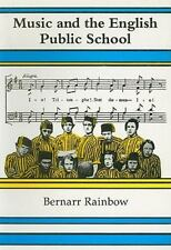 Music and the English Public School (Classic Texts in Music Education)