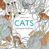 Cats Colouring For Mindfulness Mesdemoiselles Adult Colouring book 0600633020