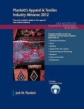 Plunkett's Apparel & Textiles Industry Almanac 2012: Apparel & Textiles Industry