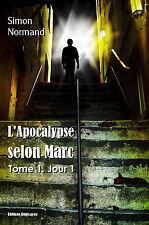 L'Apocalypse selon Marc : Tome 1. Jour 1, par Simon Normand