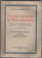1936 - Medicina -VENZMER, Gerhard. - I TUOI ORMONI. IL TUO DESTINO - Illustrato