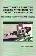 How to Make a Form Tool Grinding Attachment for the Watchmakers' Lathe