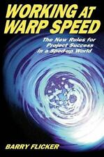 Working at Warp Speed : The New Rules for Project Success in a Sped-up World...