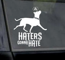"""6"""" Haters Gonna Hate with Pitbull Sticker Vinyl Car Window Laptop Yeti Decal"""