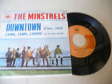 "THE MINSTRELS"" DOWNTOWN- 45 giri CBS It 1966"" PERFETTO"