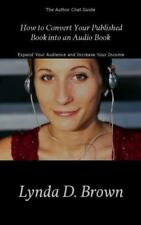How to Convert Your Published Book into an Audio Book by Lynda D. Brown...